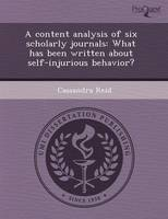 A Content Analysis of Six Scholarly Journals: What Has Been Written about Self-Injurious Behavior? (Paperback)