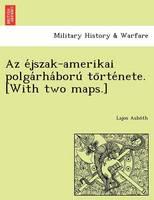 AZ E Jszak-Amerikai Polga Rha Boru to Rte Nete. [With Two Maps.] (Paperback)