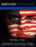 McAllen, Texas: Including the Chase Texas Tower, McAllen Botanical Gardens, Quinta Mazatlan, and More (Paperback)