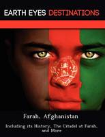 Farah, Afghanistan: Including Its History, the Citadel at Farah, and More (Paperback)