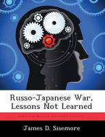 Russo-Japanese War, Lessons Not Learned (Paperback)