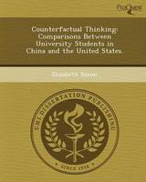 Counterfactual Thinking: Comparisons Between University Students in China and the United States (Paperback)