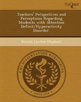 Teachers' Perspectives and Perceptions Regarding Students with Attention Deficit/Hyperactivity Disorder