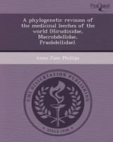 A Phylogenetic Revision of the Medicinal Leeches of the World (Hirudinidae (Paperback)