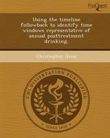 Using the Timeline Followback to Identify Time Windows Representative of Annual Posttreatment Drinking (Paperback)