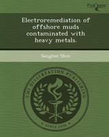 Electroremediation of Offshore Muds Contaminated with Heavy Metals (Paperback)