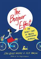 The Bonjour Effect: The Secret Codes of French (Hardback)