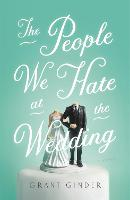 The People We Hate at the Wedding: A Novel (Paperback)
