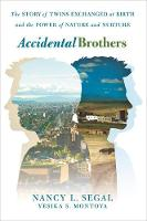 Accidental Brothers: The Story of Twins Exchanged at Birth and the Power of Nature and Nurture (Hardback)