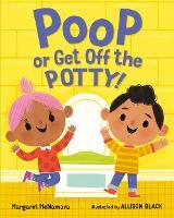 Poop or Get Off the Potty! (Hardback)
