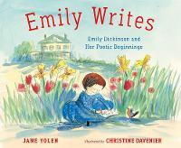 Emily Writes: Emily Dickinson and Her Poetic Beginnings (Hardback)