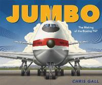 Jumbo: The Making of the Boeing 747 (Hardback)