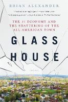 Glass House: The 1% Economy and the Shattering of the All-American Town (Paperback)