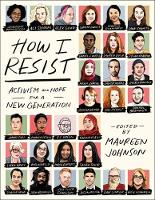 How I Resist: Activism and Hope for a New Generation (Paperback)