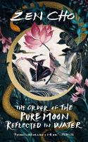 The Order of the Pure Moon Reflected in Water (Hardback)