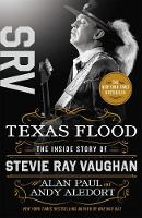 Texas Flood: The Inside Story of Stevie Ray Vaughan (Paperback)