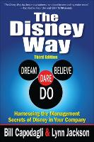 The Disney Way:Harnessing the Management Secrets of Disney in Your Company, Third Edition (Hardback)