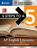5 Steps to a 5: AP English Literature 2017, Cross-Platform Prep Course (Paperback)