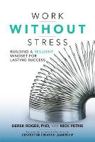 Work without Stress: Building a Resilient Mindset for Lasting Success (Hardback)