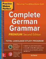 Practice Makes Perfect: Complete German Grammar, Premium Second Edition (Paperback)