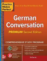 Practice Makes Perfect: German Conversation, Premium Second Edition (Paperback)