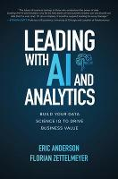 Leading with AI and Analytics: Build Your Data Science IQ to Drive Business Value (Hardback)