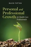 Personal And Professional Growth For Health Care Professionals (Paperback)