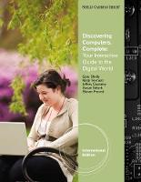 Discovering Computers - Complete: Your Interactive Guide to the Digital World, International Edition (with Student Success Guide) (Paperback)
