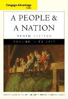 Cengage Advantage Books: A People and a Nation: A History of the United States, Volume I to 1877 (Paperback)