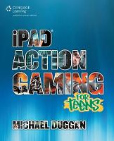 iPad Action Gaming for Teens (Paperback)