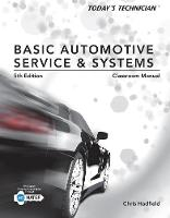 Today's Technician: Basic Automotive Service and Systems, Classroom Manual and Shop Manual (Paperback)