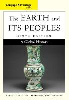 Cengage Advantage Books: The Earth and Its Peoples: A Global History (Paperback)