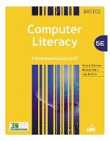 Computer Literacy BASICS: A Comprehensive Guide to IC3 (Hardback)