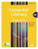 Computer Literacy BASICS: A Comprehensive Guide to IC3 (Paperback)