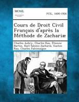 Cours de Droit Civil Francais D'Apres La Methode de Zachariae, Volume VI (Paperback)