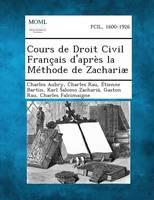 Cours de Droit Civil Fran�ais d'Apr�s La M�thode de Zachari�, Volume X (Paperback)