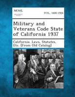Military and Veterans Code State of California 1937 (Paperback)