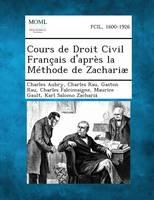Cours de Droit Civil Francais D'Apres La Methode de Zachariae, Volume IV (Paperback)