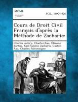 Cours de Droit Civil Francais D'Apres La Methode de Zachariae, Volume VIII (Paperback)