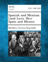 Spanish and Mexican Land Laws. New Spain and Mexico.