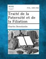 Traite de La Paternite Et de La Filiation (Paperback)