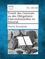 Traite Des Contrats Ou Des Obligations Conventionnelles En General (Paperback)