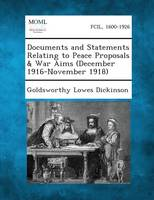 Documents and Statements Relating to Peace Proposals & War Aims (December 1916-November 1918) (Paperback)
