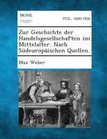 Zur Geschichte Der Handelsgesellschaften Im Mittelalter. Nach Sudeuropaischen Quellen. (Paperback)