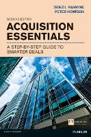 Acquisition Essentials: A step-by-step guide to smarter deals - Financial Times Series (Paperback)