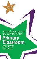 Practical Ideas, Games and Activities for the Primary Classroom