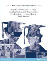 Keys to Thinking and Learning: Pearson New International Edition: Creating Options and Opportunities (Paperback)