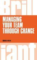 Managing your Team through Change - Brilliant Business (Paperback)