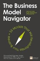 The Business Model Navigator: 55 Models That Will Revolutionise Your Business (Paperback)