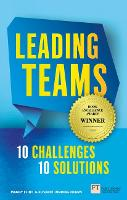 Leading Teams - 10 Challenges : 10 Solutions: Leading Teams - 10 Challenges : 10 Solutions (Paperback)